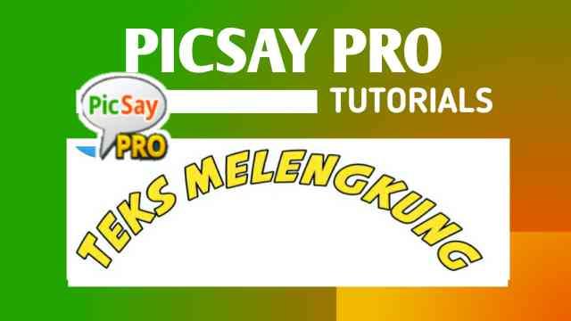 cara membuat teks melengkung di picsay pro