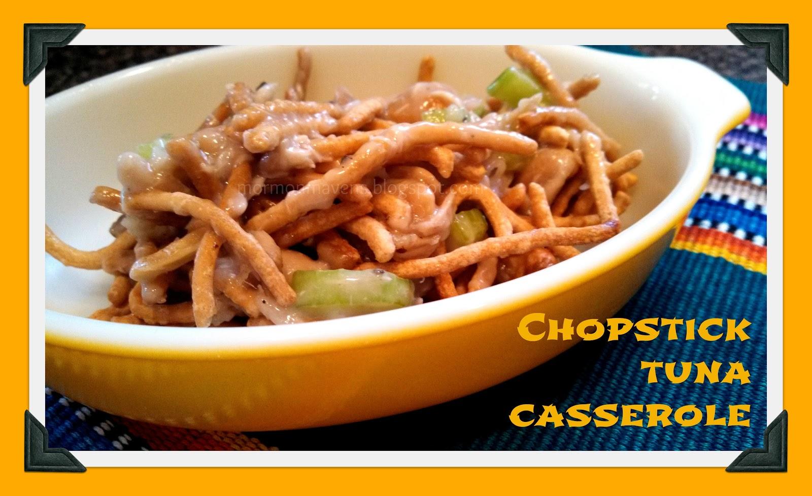 mormon mavens in the kitchen: chopstick tuna casserole