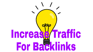 Increase Traffic For Backlinks