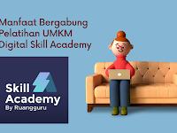 Manfaat Bergabung Pelatihan UMKM Digital Skill Academy