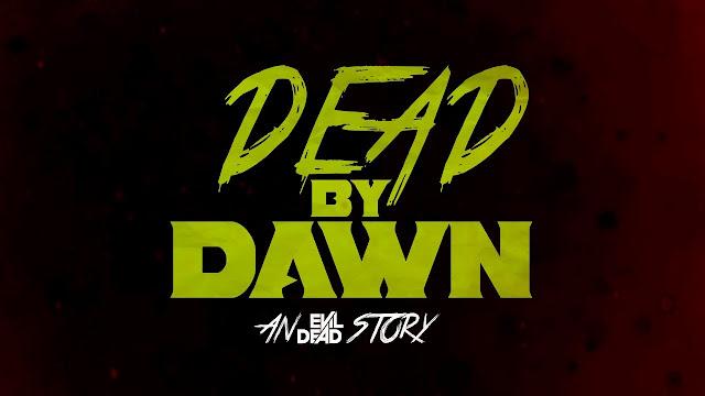 Dead By Dawn: an Evil Dead Story