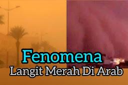 Fenomena Langit Merah Di Arab