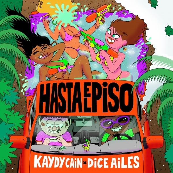 MUSIC:KAYDY CAIN X DICE AILES, STEVE LANE _HASTA EL PISO