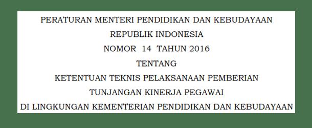 Permendikbud No 14 Tahun 2016 Tentang Ketentuan Teknis Pelaksanaan Pemberian Tunjangan Kinerja Pegawai di Lingkungan Kemdikbud