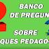 BANCO DE PREGUNTAS SOBRE CONOCIMIENTOS PEDAGÓGICOS PARTE II