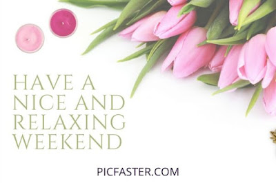 Beautiful Happy Weekend Images With Flowers - have a great weekend