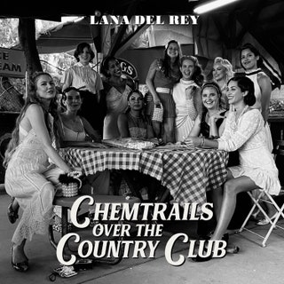 Lana Del Rey - Chemtrails Over the Country Club Music Album Reviews