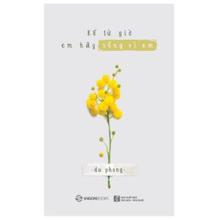 Kể Từ Giờ Em Hãy Sống Vì Em ebook PDF-EPUB-AWZ3-PRC-MOBI