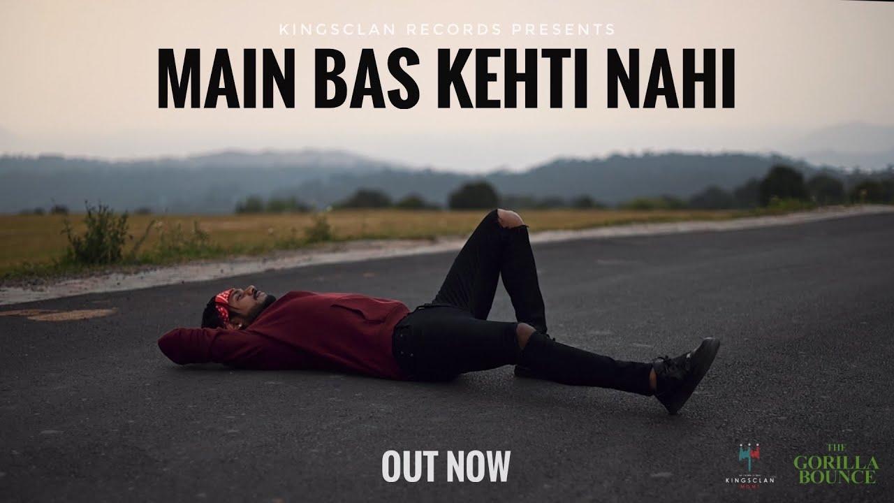 मैं बस केहती नहीं Main bas kehti nahi lyrics in Hindi King The gorilla bounce Hindi Song