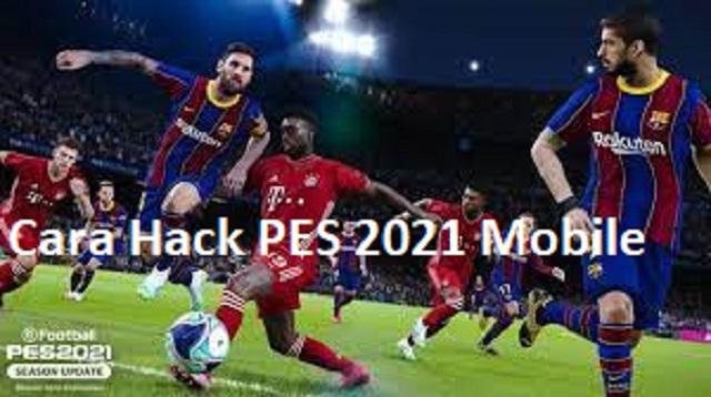 Cara Hack PES 2021 Mobile