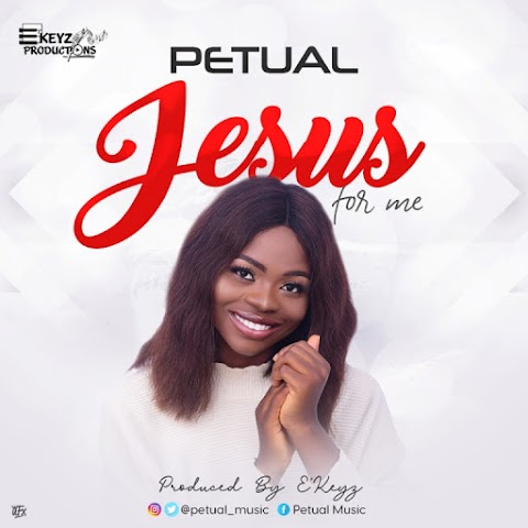 Music: Petual – Jesus For Me
