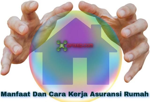 Home Insurance Manfaat Dan Cara Kerja Asuransi Rumah