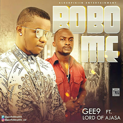 Music: Gee9 ft. Lord Of Ajasa – Bobo Me (Refix)