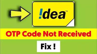 Idea/VI Otp Not Received Problem