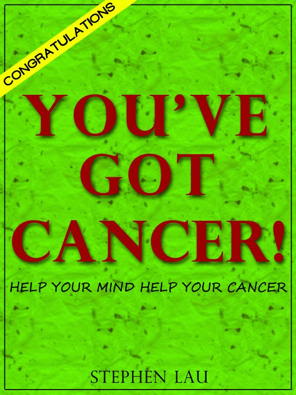 <b>Congratulations! You've Got Cancer!</b>
