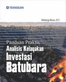 ANALISIS KELAYAKAN INVESTASI BATUBARA | PANDUAN PRAKTIS