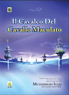 Download: IL Cavalco Del Cavallo Maculato pdf in Italian by Maulana Ilyas Attar Qadri