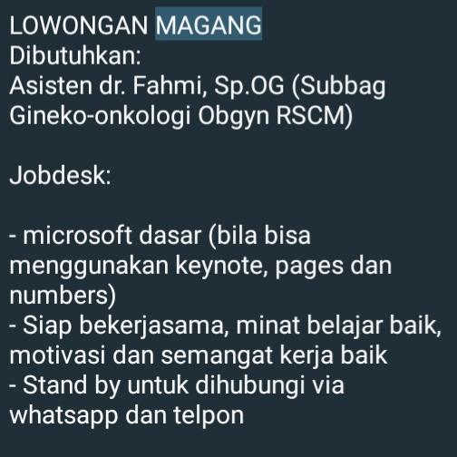 LOWONGAN MAGANG  Dibutuhkan:  Asisten dr. Fahmi, Sp.OG (Subbag Gineko-onkologi Obgyn RSCM)