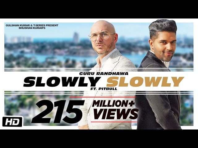 Slowly Slowly song lyrics - Guru Randhawa & Pitbull