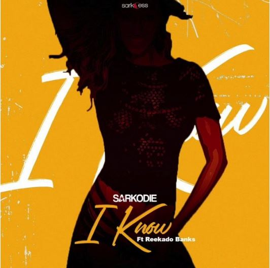 I Know by Sarkodie Ft. Reekado Banks