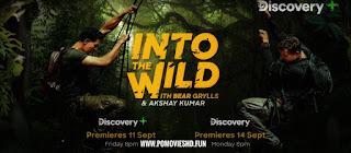 Into The Wild With Bear Grylls & Akshay Kumar (2020) Dual Audio  480p & 720p Download