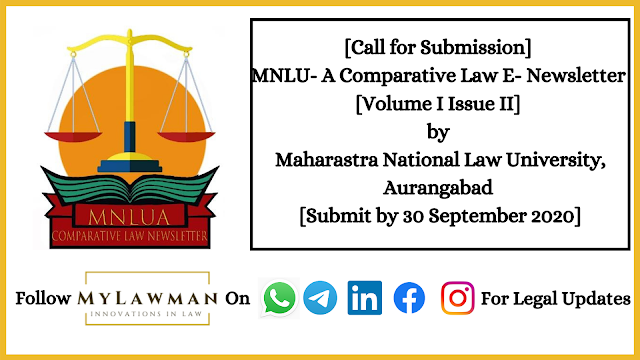 [Call for Submission] MNLU- A Comparative Law E- Newsletter [Volume I Issue II] by Maharastra National Law University, Aurangabad [Submit by 30 September 2020]