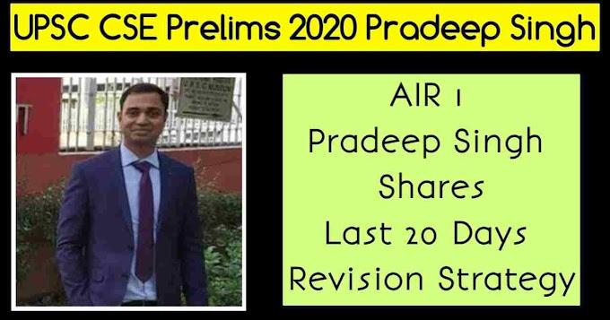 AIR 1 Pradeep Singh Shares Last 20 Days Revision Strategy