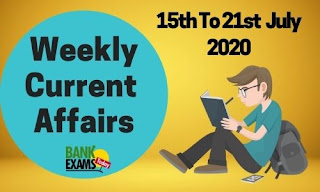 Weekly Current Affairs 15th to 21st July 2020