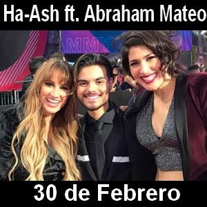 Ha-Ash - 30 de Febrero ft. Abraham Mateo