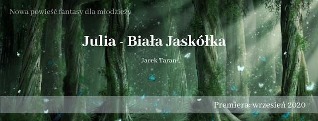 Julia Biała Jaskółka, Jacek Taran