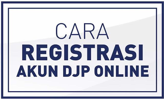 DJP Online : Cara Registrasi dan EFIN