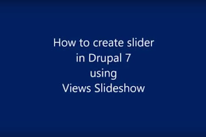 How to create sliders in Drupal 7 using Views Slideshow?