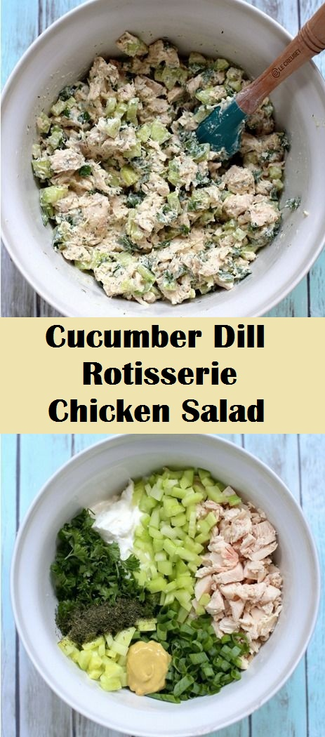 Cucumber Dill Rotisserie Chicken Salad