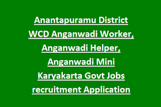 Anantapuramu District WCD Anganwadi Worker, Anganwadi Helper, Anganwadi Mini Karyakarta Govt Jobs recruitment Application Form