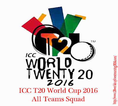 ICC T20 World Cup 2016; All Teams Squads & Players List
