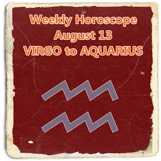weekly horoscope august 13 virgo, libra, scorpio, sagittarius, capricorn, aquarius