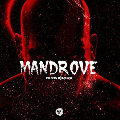 Wilson Kentura - Mandrove (Original) 2018 | Download Mp3