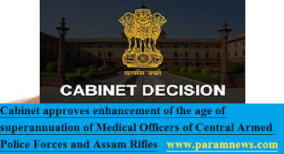 cabinet-enhanced-age-of-superannuation-paramnews-of-mo-capf-and-assam-rifles