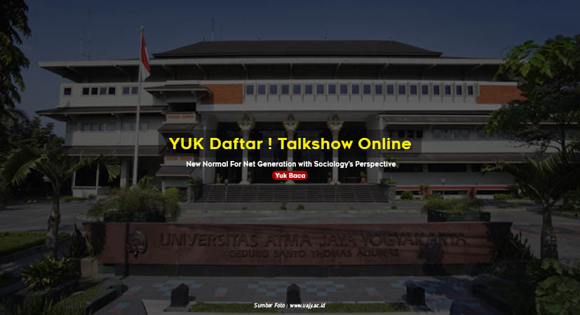 Yuk Daftar ! Talkshow Online : New Normal For Net Generation with Sociology's Perspective
