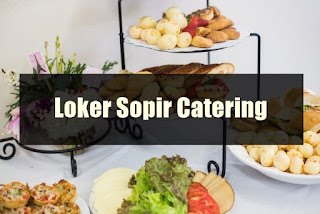 Loker Sopir Catering