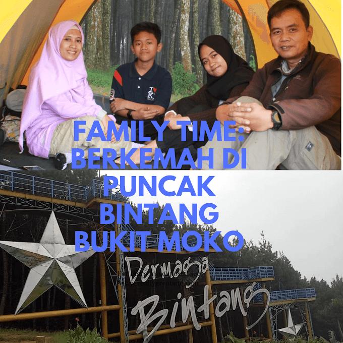 Family Time: Berkemah di Puncak Bintang Bukit Moko