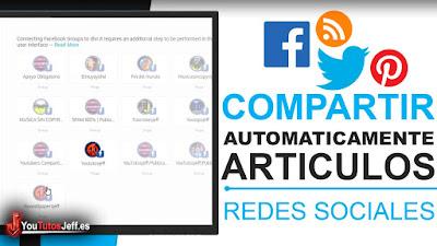 Compartir Artículos del Blog Automáticamente con tus Redes Sociales - Trucos Redes Sociales
