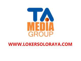 Loker Solo Raya Mei 2021 di TA Media Group