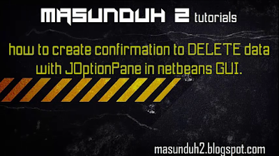 tutorial netbeans How to create confirmation to delete data with netbeans java swing (vol.17)