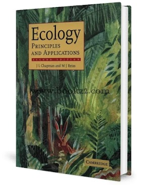 Ecology Principles and Applications, 2nd Edition by J. L. Chapman and M. J. Reiss