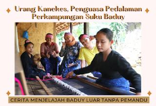 Urang Kanekes, Penguasa Pedalaman Perkampungan Suku Baduy