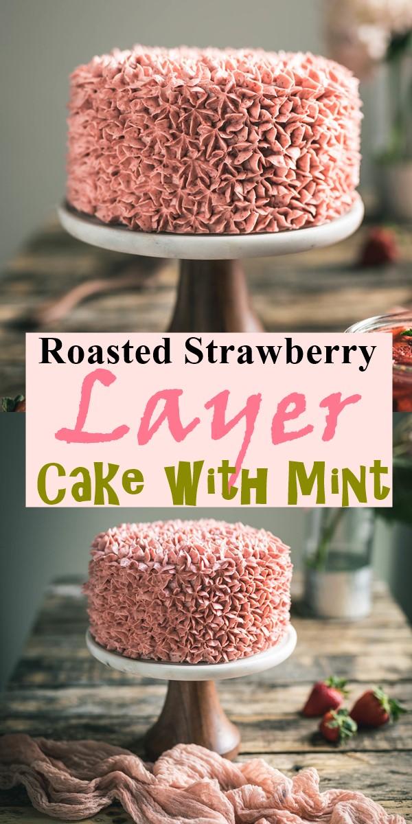 Roasted Strawberry Layer Cake with Mint #Cakerecipes