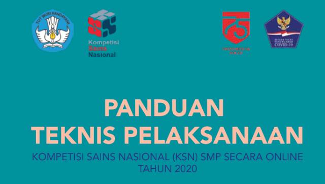 Panduan Teknis Pelaksanaan Kompetisi Sains Nasional (KSN) SMP secara Daring Tahun 2020
