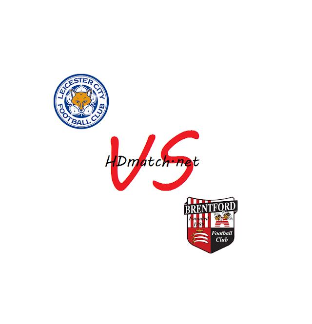 مباراة برينتفورد وليستر سيتي بث مباشر مشاهدة اون لاين اليوم 25-1-2020 بث مباشر كأس الإتحاد الإنجليزي brentford vs leicester city