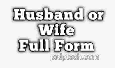Wife full form. Wife ka full form kya hai. Husband full form. Husband ka full form kya hai.